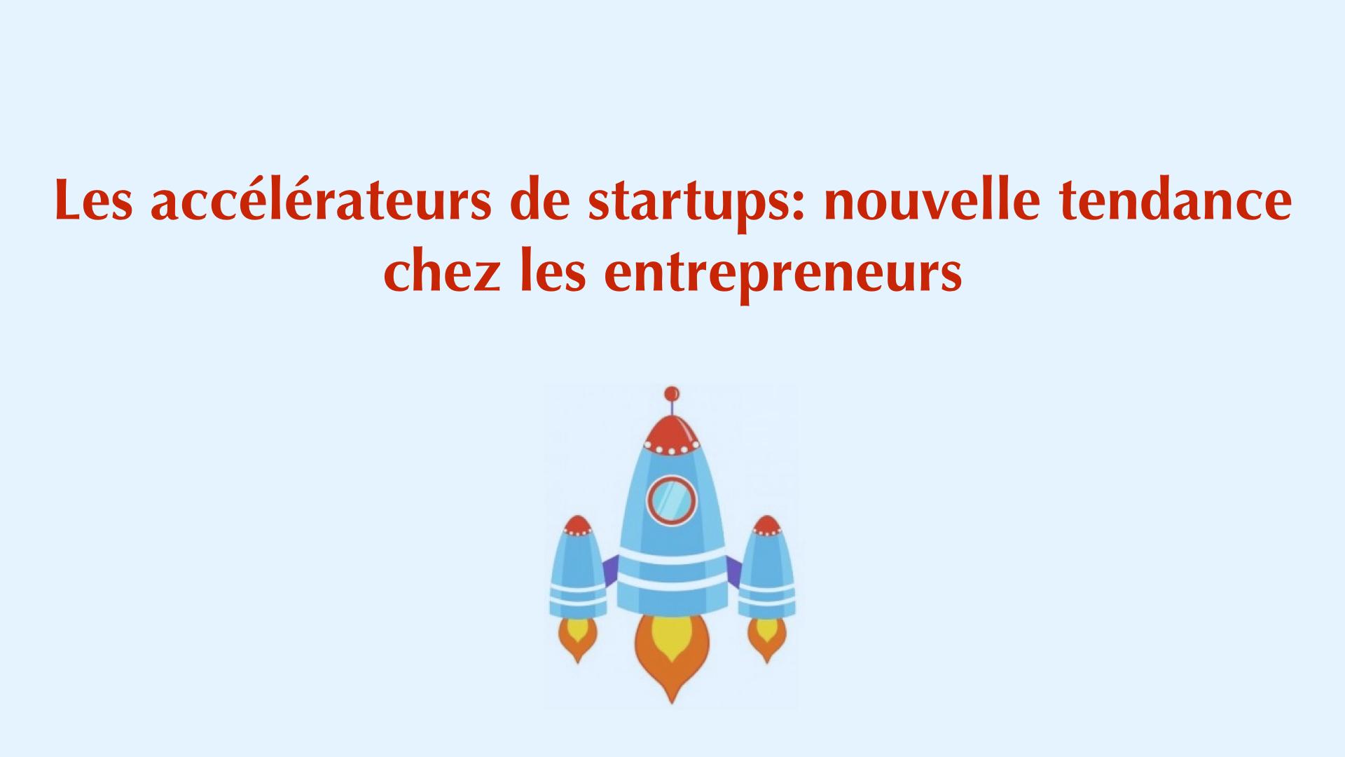 Alexandre Goujon: Les accélérateurs de startups, une nouvelle tendance