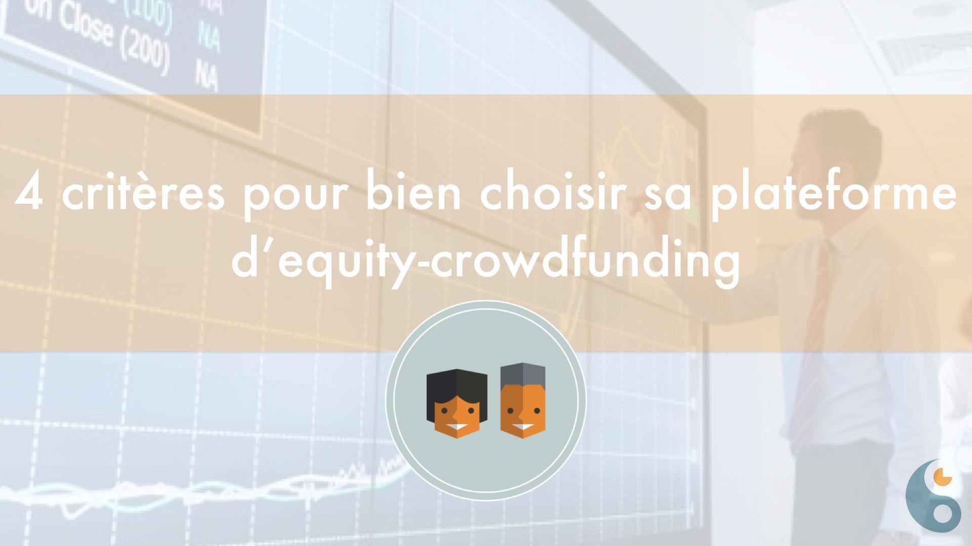 4 critères pour bien choisir sa plateforme d'equity-crowdfunding