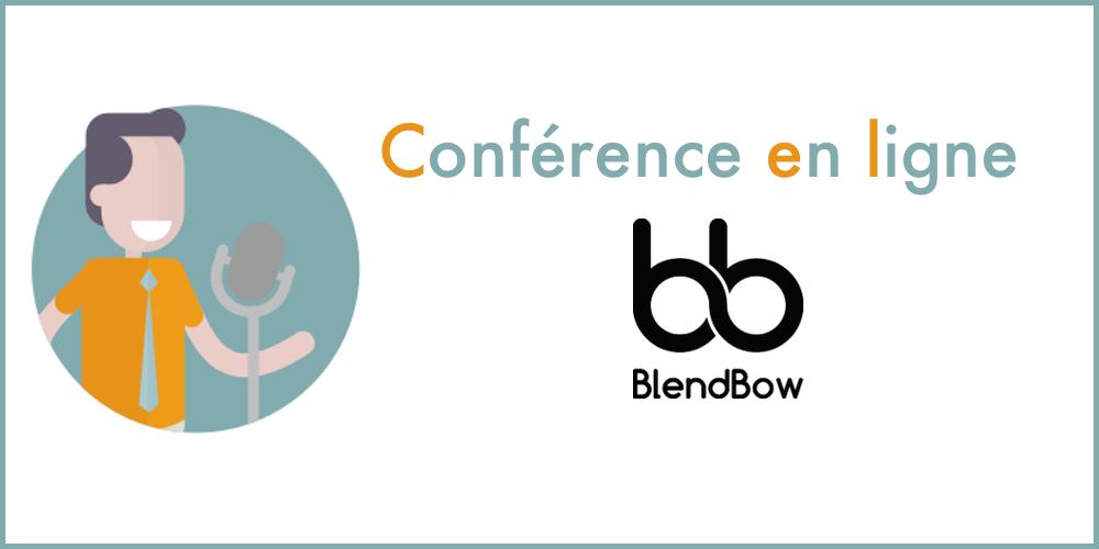 Conférence en ligne – BlendBow