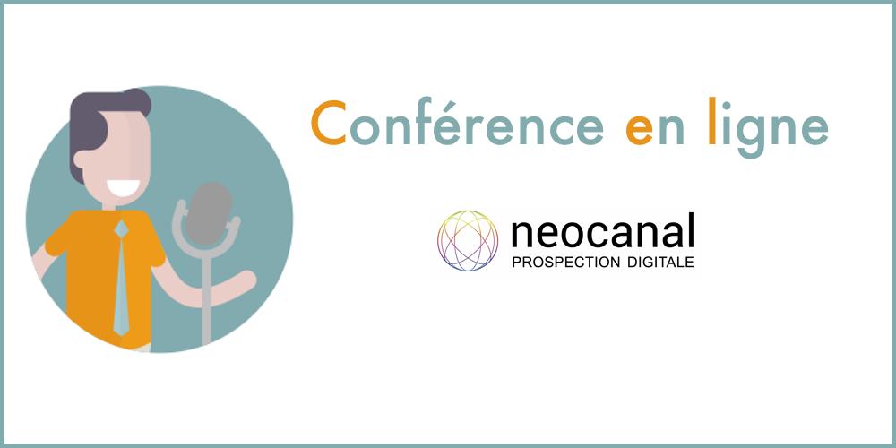 Conférence en ligne de neocanal – prospection digitale