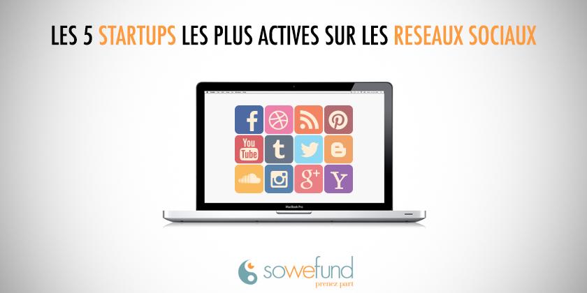 Les 5 startups les plus actives sur les réseaux sociaux.