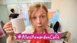Le célèbre #AllezHowardUnCafé