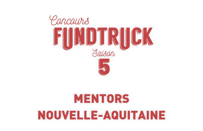 Découvrez les mentors du Fundtruck Nouvelle-Aquitaine.